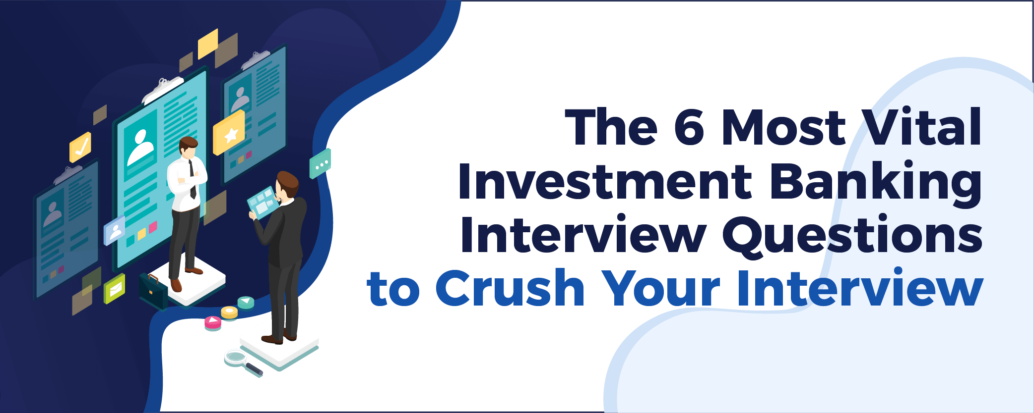 Investment Banking Interview Questions (Only Focus On THESE In 2019)